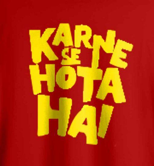 Karne Se Hota Hai Men T-shirt