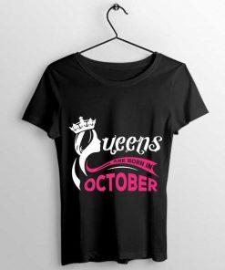 Queens Are Born in October Unisex T Shirt