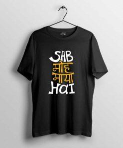 Sab Moh Maya Hai Men Printed T shirt