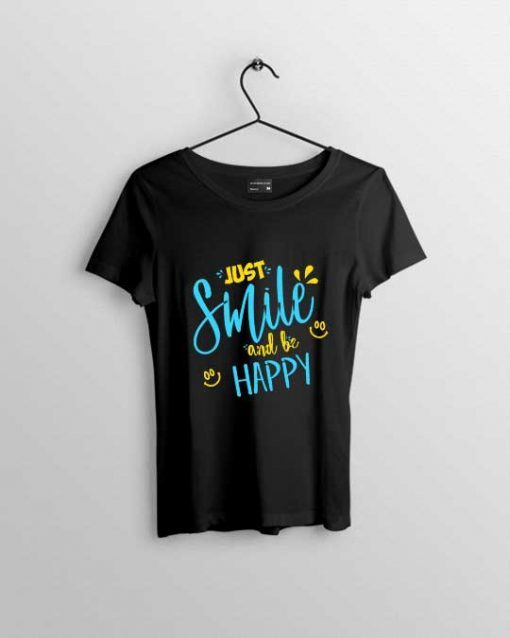 just smile and be happy t shirt