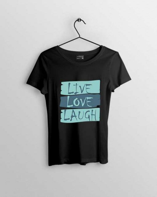 live love and laugh t shirt