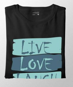 Live, Love and Laugh Women T-shirt