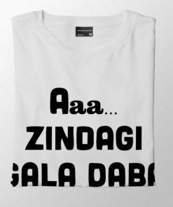 Aaa Zindagi Gala Daba De Men T-shirt