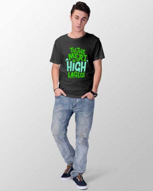 Tujhe Meri High Lagegi Men T-shirt