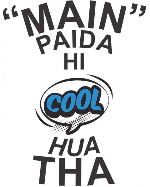 Main Paida Hi Cool Hua Tha Men T-shirt