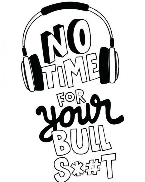 No Time For Your Bullshit Men T-shirt