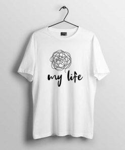 My life men's t-shirt