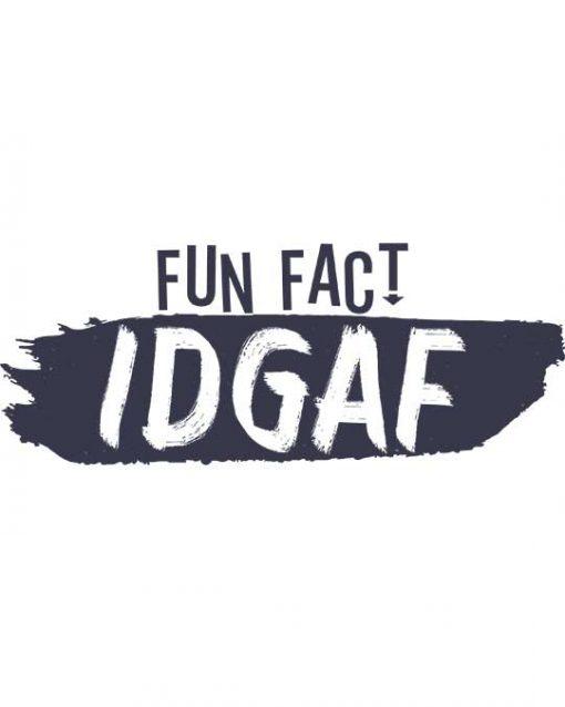 Fun Fact Idgaf Women's T-shirt