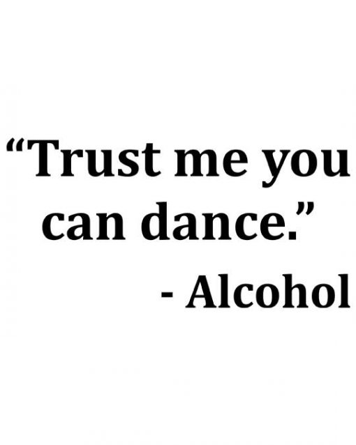 Trust Me You Can Dance Alcohol Men's T-shirt